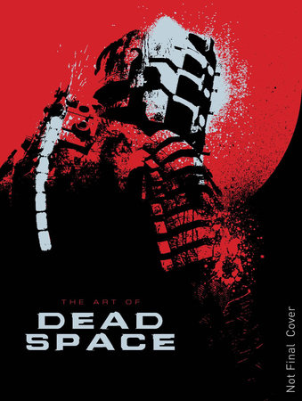 The Art of Dead Space by Martin Robinson