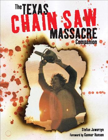 The Texas Chain Saw Massacre by Stefan Jaworzyn