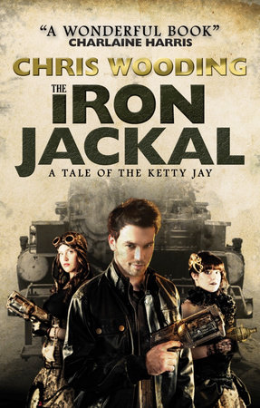 The Iron Jackal: A Tale of the Ketty Jay by Chris Wooding
