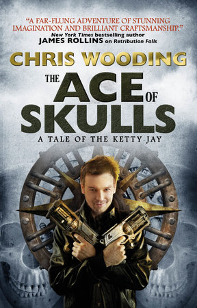 The Ace of Skulls: A Tale of the Ketty Jay by Chris Wooding
