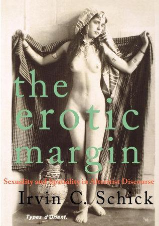 The Erotic Margin by Irvin C. Schick