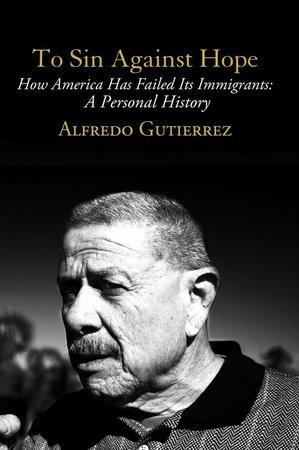 To Sin Against Hope by Alfredo Gutierrez