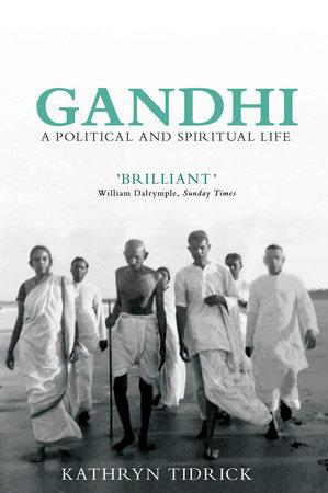 Gandhi by Kathryn Tidrick