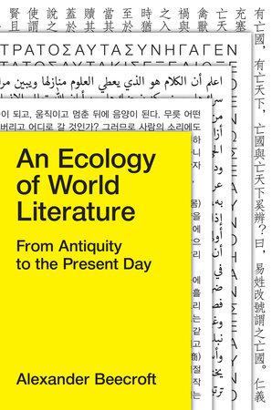 An Ecology of World Literature by Alexander Beecroft