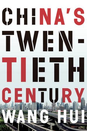 China's Twentieth Century by Wang Hui