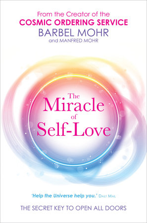 The Miracle of Self-Love by Barbel Mohr and Manfred Mohr