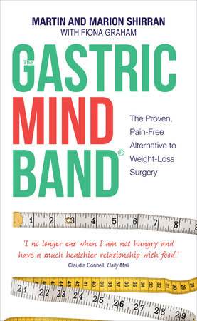 The Gastric Mind Band by Martin Shirran and Marian Shirran