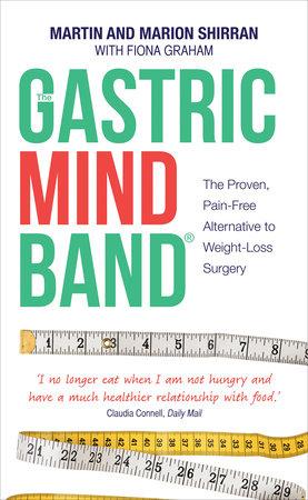 The Gastric Mind Band by Martin Shirran and Marian Shirran