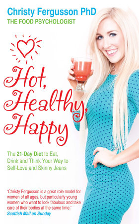 Hot, Healthy, Happy by Christy Fergusson, PhD