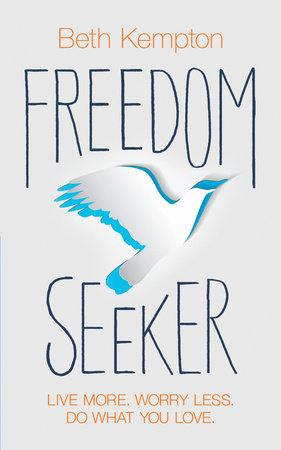 Freedom Seeker by Beth Kempton