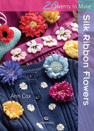 Silk Ribbon Flowers by Ann Cox