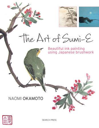 The Art of Sumi-e by Naomi Okamoto