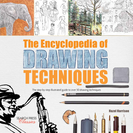 Encyclopedia of Drawing Techniques, The by Hazel Harrison