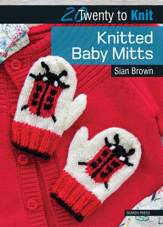 Knitted Baby Mitts by Sian Brown