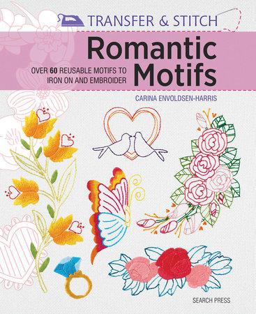 Transfer & Stitch: Romantic Motifs by Carina Envoldsen-Harris