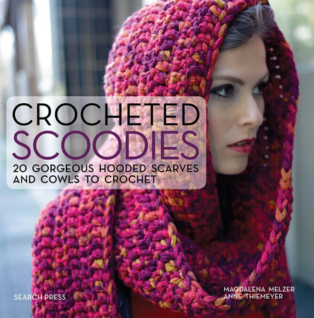 Crocheted Scoodies by Anne Thiemeyer and Magdalena Melzer