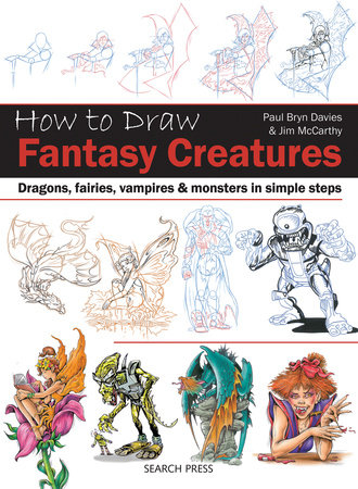 How to Draw Fantasy Creatures in Simple Steps by Paul Davies and Jim McCarthy