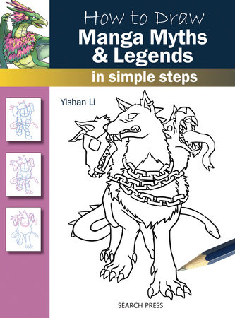 How to Draw Manga Myths & Legends in Simple Steps by Yishan Li
