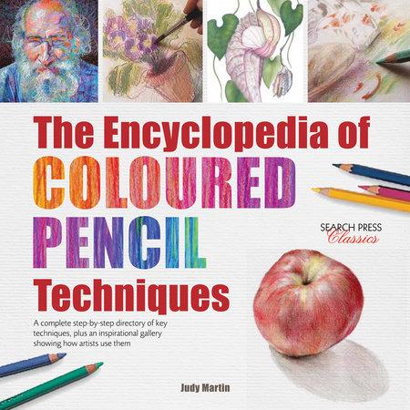 Encyclopedia of Coloured Pencil Techniques, The by Judy Martin