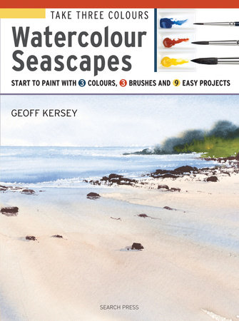 Take Three Colours: Watercolour Seascapes by Geoff Kersey