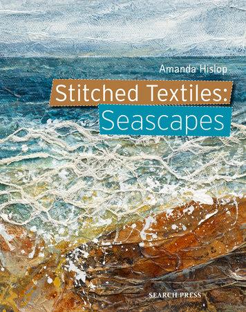 Stitched Textiles: Seascapes by Amanda Hislop