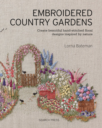 Embroidered Country Gardens by Lorna Bateman