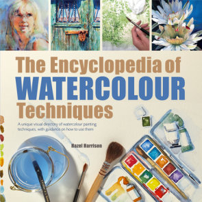 Encyclopedia of Watercolour Techniques, The