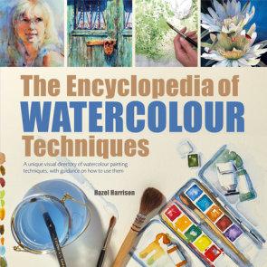 Encyclopedia of Watercolour Techniques, The