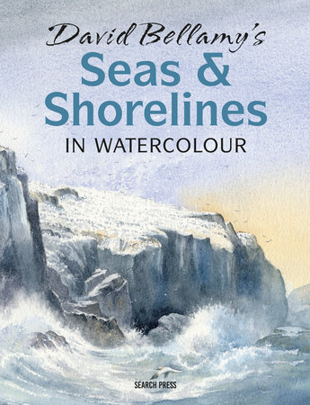 David Bellamy's Seas & Shorelines in Watercolour by David Bellamy