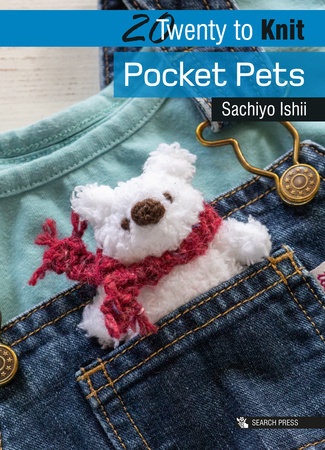 20 to Knit: Pocket Pets by Sachiyo Ishii