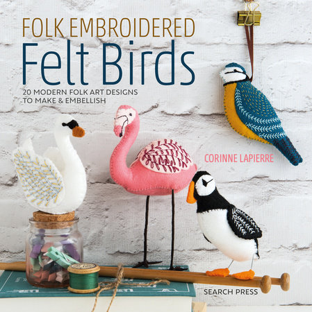 Folk Embroidered Felt Birds by Corinne Lapierre