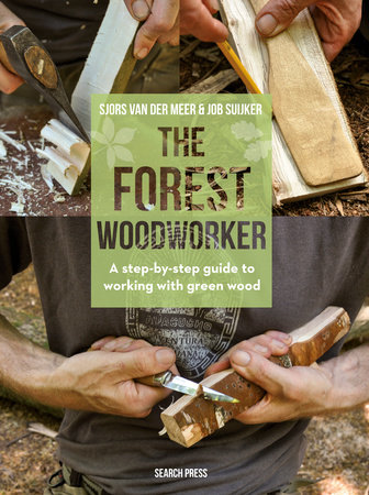 Forest Woodworker, The by Sjors van der Meer and Job Suijker