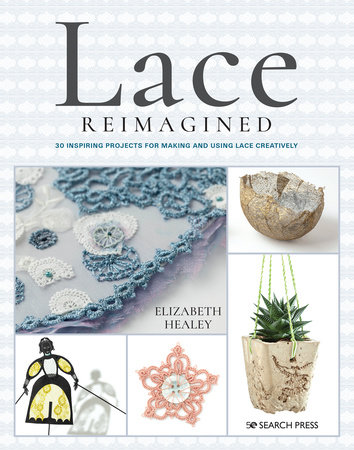 Lace Reimagined by Elizabeth Healey