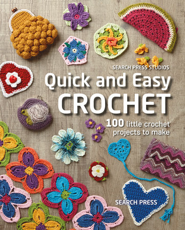 Quick and Easy Crochet by Search Press Studio