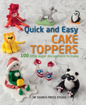 Quick and Easy Cake Toppers by Search Press Studio