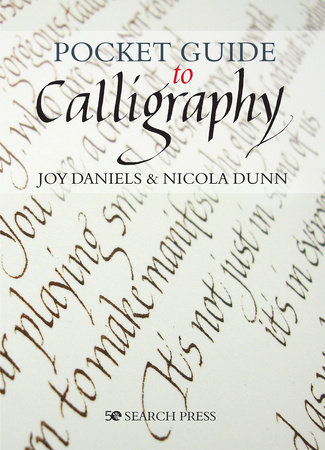 Pocket Guide to Calligraphy by Joy Daniels and Nicola Dunn