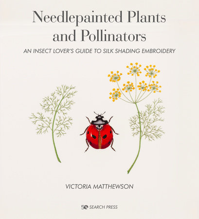 Needlepainted Plants and Pollinators by Victoria Matthewson