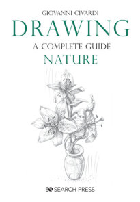 Drawing- A Complete Guide: Nature