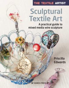 The Textile Artist: Sculptural Textile Art