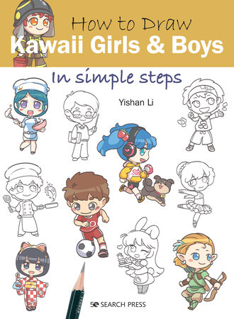 How to Draw Kawaii Girls and Boys in Simple Steps by Yishan Li