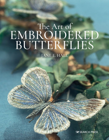 The Art of Embroidered Butterflies by Jane E Hall