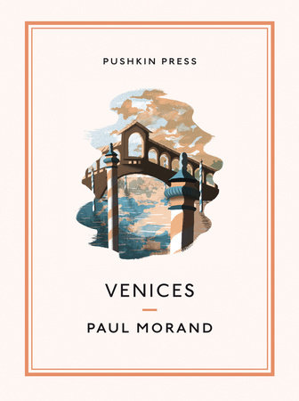 Venices by Paul Morand