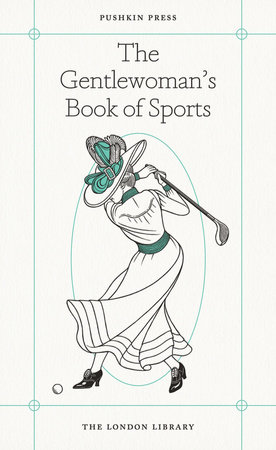 The Gentlewoman's Book of Sports by