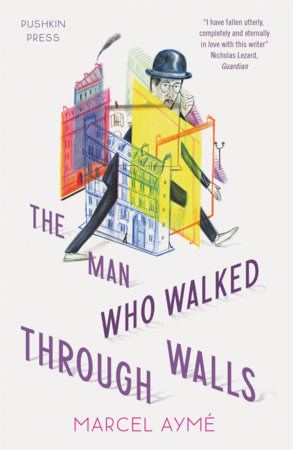The Man Who Walked Through Walls by Marcel Ayme