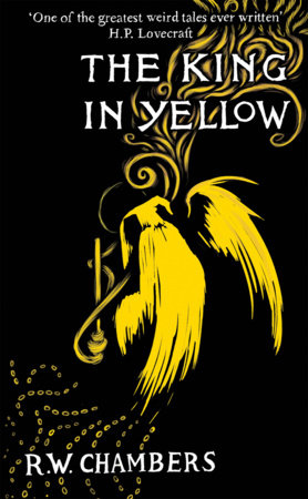 The King in Yellow, Deluxe Edition by Robert W. Chambers