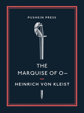 The Marquise of O– by Heinrich Von Kleist