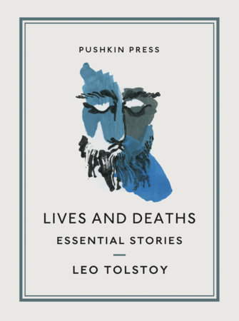 Lives and Deaths by Leo Tolstoy