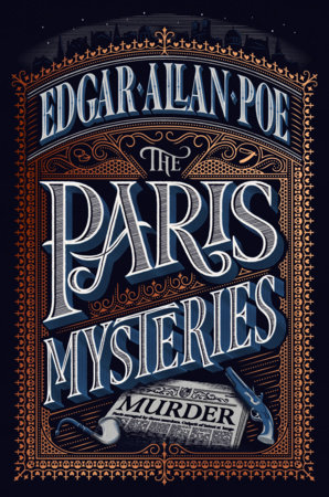 The Paris Mysteries, Deluxe Edition by Edgar Allan Poe