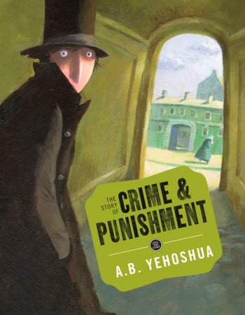 The Story of Crime and Punishment by AB Yehoshua