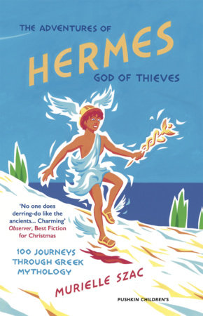 The Adventures of Hermes, God of Thieves by Murielle Szac